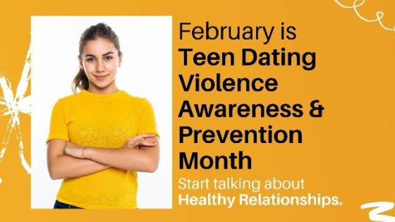 February is Teen Dating Violence Awarenss & Prevention Month