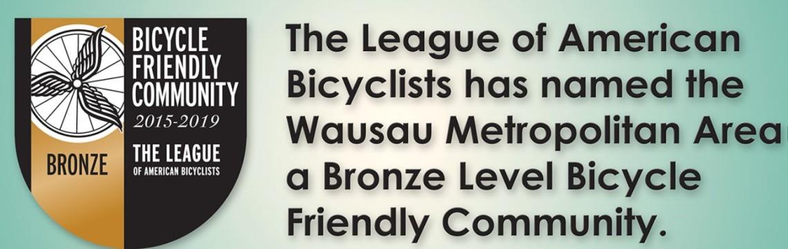 Bicycle Friendly Community - Wausau 2015-2019